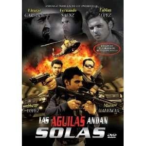 Las Aguilas Andan Solas, Eleazar Garcia jr., Fernando