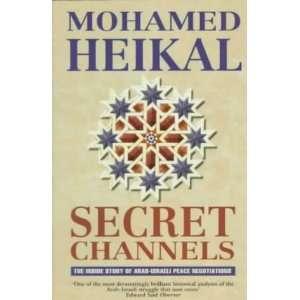 Secre Channels he Inside Sory of Arab Israeli Peace Negoiaions