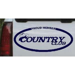 Proud Member Country Club Country Car Window Wall Laptop Decal Sticker
