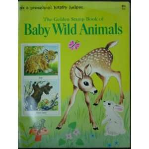Baby Wild Animals  A Golden Stamp Book John Wallace