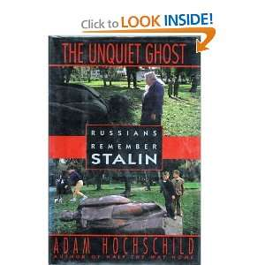 The Unquiet Ghost Russians Remember Stalin (9780670840915