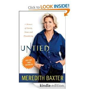 Untied A Memoir of Family, Fame, and Floundering Meredith Baxter