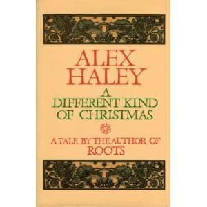 Different Kind of Christmas: Alex. Haley:  Books