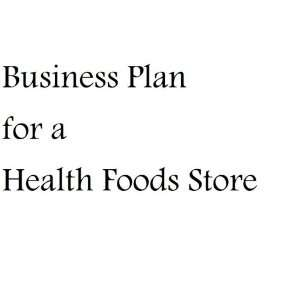 Business plan for health food store