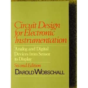 Circuit Design for Electronic Instrumentation: Darold Wobschall