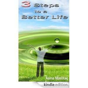 Steps to a Better Life Asma Mushtaq  Kindle Store