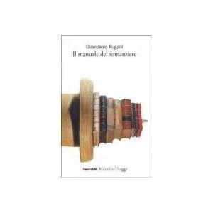 Il manuale del romanziere (9788831769099) Giampaolo