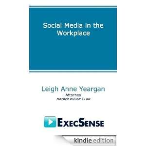 Social Media in the Workplace: Leigh Anne Yeargan:  Kindle