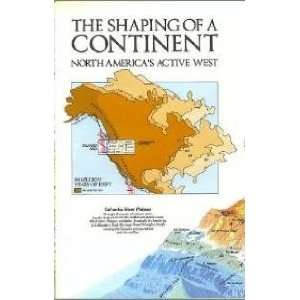 The Shaping of a Continent   North Americas Active West