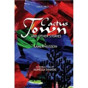 : Cactus Town and Other Stories (9780195797626): Aamer Hussein: Books