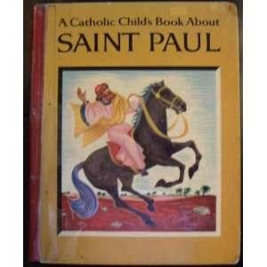 A Catholic Childs Book About Saint Paul: Henri Daniel