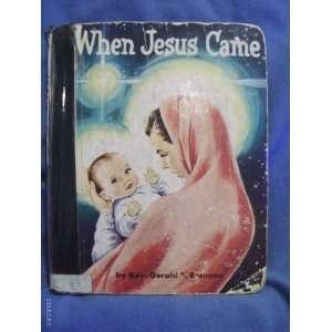 When Jesus came Gerald Brennan Books