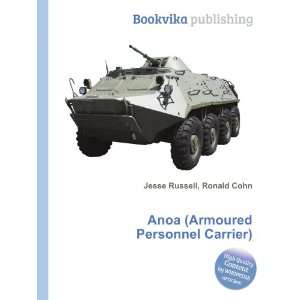 Anoa (Armoured Personnel Carrier) Ronald Cohn Jesse Russell Books