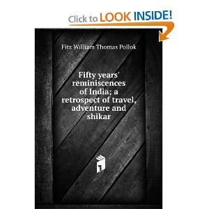 reminiscences of India; a retrospect of travel, adventure and shikar