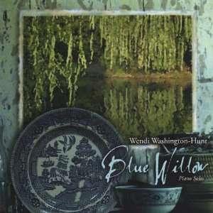 Blue Willow Wendi Washington Hunt Music