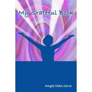My Grateful Book (9780805973648) Angie Diaz Cervo Books