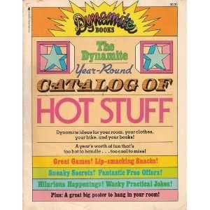 Dynamite Year Round Catalog of Hot Stuff (9780590118033) Books