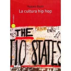 La cultura hip hop (9788849704204) Hugues Bazin Books
