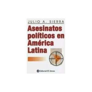 Asesinatos Politicos En America Latina (Spanish Edition