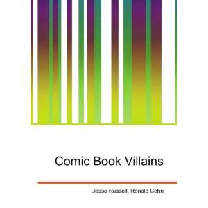 Comic Book Villains Ronald Cohn Jesse Russell  Books