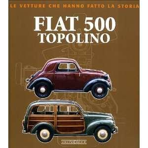 Fiat 500 Topolino (Italian text) (Le Vetture Che Hanno