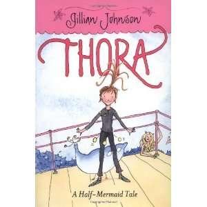 Gillian Johnson: Thora: A Half Mermaid Tale:  Katherine Tegen Books