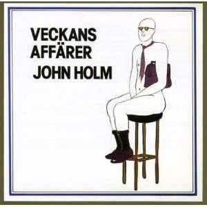 Veckans Affarer: John Holm: Music