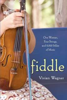 Fiddle One Woman, Four Strings, and 8,000 Miles of