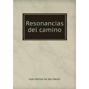 Resonancias del camino Juan Zorrilla de San Martín Books