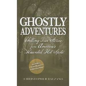 Haunted Hot Spots [GHOSTLY ADV] Christopher(Author) Balzano Books