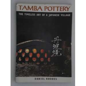 Art of a Japanese Village (9780870111181): Daniel Rhodes: Books