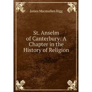 St. Anselm of Canterbury A Chapter in the History of