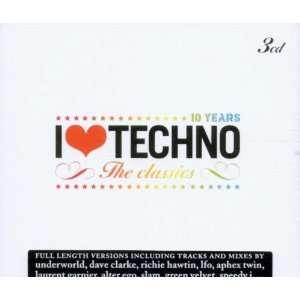 I Love Techno the Classics/10 Year I Love Techno I Love Techno