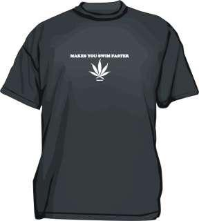 Makes You Swim Faster Pot Leaf logo tee Shirt SM 6XL