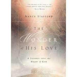 Wonder of His Love (9781601424310): Nancy Stafford: Books
