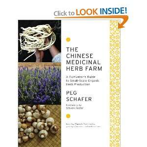 The Chinese Medicinal Herb Farm: A Cultivators Guide to