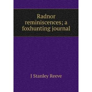 : Radnor reminiscences; a foxhunting journal: J Stanley Reeve: Books