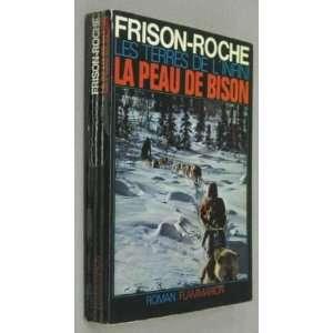 la peau de bison: frison roche: Books
