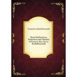 Francis, Duc De La Rochefoucauld François La Rochefoucauld Books