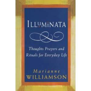 Illuminata: Thoughts, Prayers and Rituals for Everyday