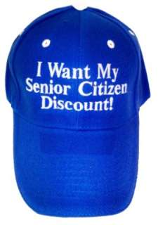 WANT MY SENIOR CITIZEN DISCOUNT FUNNY BLUE CAP HAT