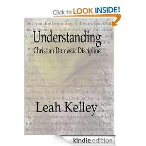 Understanding Christian Domestic Discipline: Leah Kelley: