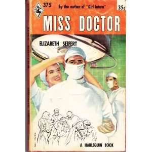 Miss Doctor: Elizabeth Seifert: Books