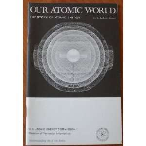 Our Atomic World: The Story of Atomic Energy