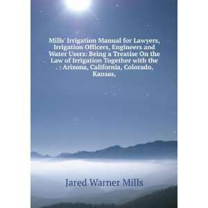 Mills Irrigation Manual for Lawyers, Irrigation Officers