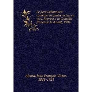 pere Lebonnard comdie en quatre actes, en vers. Reprise a la Comedie