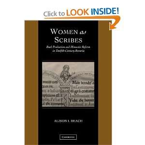 Women as Scribes Book Production and Monastic Reform in
