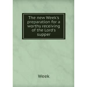 preparation for a worthy receiving of the Lords supper: Week: Books