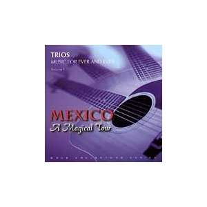 Mexico A Magical Tour): Los Dandys, Tres Reyes, Tres Ases: Music