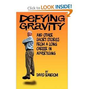 Defying Gravity and other Short Stories from a Long Career